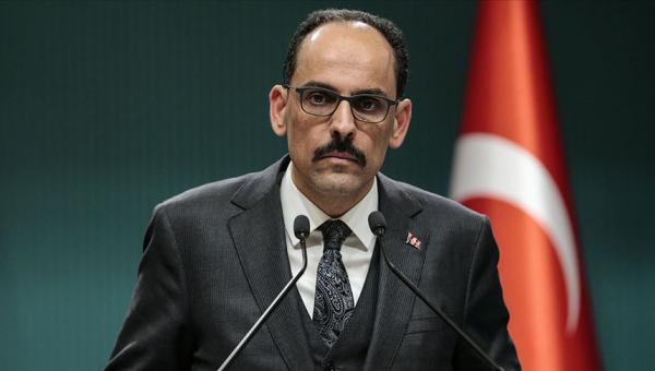 Kalın: Batı Şeria'nın ilhakını reddediyoruz