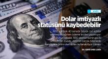 Dolar statüsünü kaybedebilir